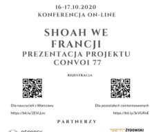SHOAH WE FRANCJI. PREZENTACJA PROJEKTU CONVOI 77. MIĘDZYNARODOWA KONFERENCJA ON-LINE. 16-17.10.2020